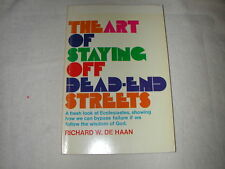 Art of Staying off Dead-End Streets by Richard W. De Haan (1974, Paperback)
