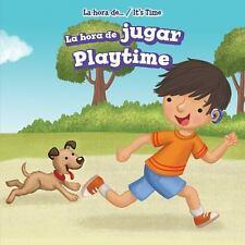 La Hora de Jugar/Playtime La Hora de... / It's Time Spanish Edition