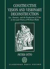 Constructive Vision and Visionary Deconstruction : Los, Eternity, and the...