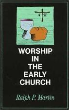 "NEW "" Worship in the Early Church"" Ralph Martin (Wm. B. Eerdmans 2000 Paperback)"