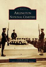 Arlington National Cemetery [Images of America] [VA] [Arcadia Publishing]