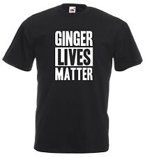 GINGER LIVES MATTER T-SHIRT - FUNNY JOKE ORANGE BLACK REDHEAD MENS LADIES