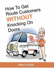 How To Get Route Customers WITHOUT Knocking On Doors