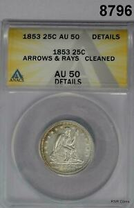1853 SEATED QUARTER ARROWS & RAYS ANACS CERTIFIED AU50 CLEANED LOOK BETTER!#8796