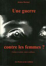 UNE GUERRE CONTRE LES FEMMES ? FEMMES ET ENFANTS MEME SOUFFRANCE... J. MARIANI