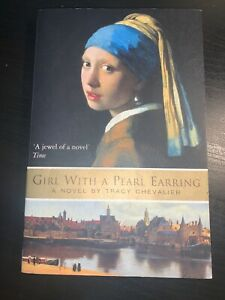 Girl with a Pearl Earring - a Novel by Tracey Chevalier (paperback 2000)