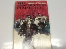 The Destruction Committee by William J Coughlin, HCDJ,  SIGNED.  1971