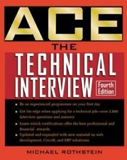 Ace the Technical Interview: By Michael Rothstein, Daniel Rothstein