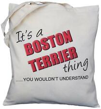 It's a BOSTON TERRIER thing - you wouldn't understand - Natural Cotton Bag