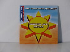 CD SINGLE THE UNDERDOG PROJECT Summer jam 2003 3297750015218