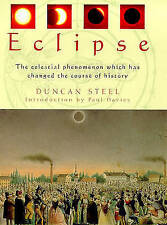 ECLIPSE: THE CELESTIAL PHENOMENON WHICH HAS CHANGED THE COURSE OF HISTORY., Stee