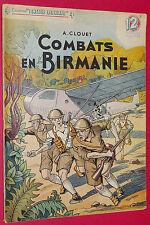 COLLECTION PATRIE LIBEREE N°27 1946 COMBATS EN BIRMANIE A. CLOUET