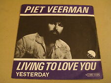 45T SINGLE / PIET VEERMAN ( THE CATS ) - LIVING TO LOVE YOU