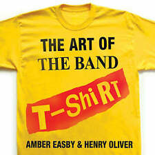 The Art of the Band T-shirt, Very Good Condition Book, Oliver, Henry, Easby, Amb