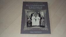 livre LA COMMUNION SOLENNELLE histoire, traditions et témoignages