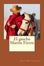 El Gaucho Martin Fierro by Jose Hernandez (2016, Paperback)