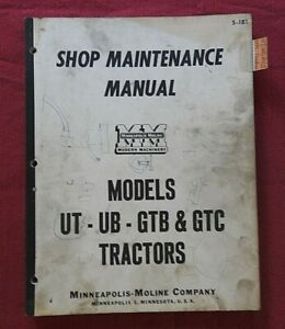 "1947-1955 MINNEAPOLIS MOLINE ""UT UB GTB GTC"" TRACTOR SERVICE REPAIR SHOP MANUAL"