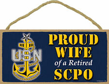 Navy Proud Wife of a Retired SCPO Senior Chief Petty Officer Military Wood Sign