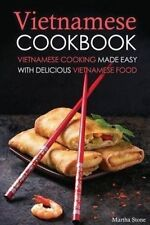 Vietnamese Cookbook: Vietnamese Cooking Made Easy with Delicious  9781523913206