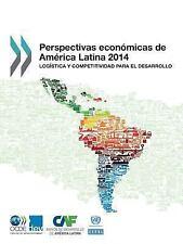 Perspectivas Económicas de América Latina 2014 : Logística y Competitividad...
