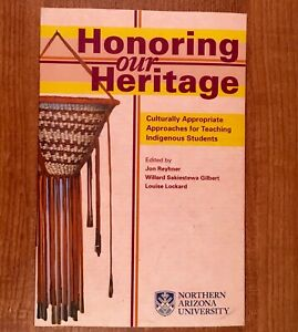 HONORING OUR HERITAGE: Culturally Appropriate Approaches for Teaching Indigenous