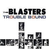 The Blasters - Trouble Bound (Live Recording, 2002)
