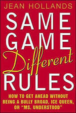 Very Good, Same Game.Different Rules: How to Get Ahead without Being a Bully Bro
