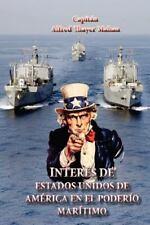 Interes de Estados Unidos de America en el Poderio Maritimo: Presente y Futur...
