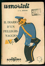 JEROME K. JEROME DIARIO D' UN PELLEGRINAGGIO NOVISSIMA 1931 I° EDIZ. UMORISTI 1