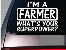 I'm a farmer sticker decal *E137* tractor plow combine crops farm tiller garden
