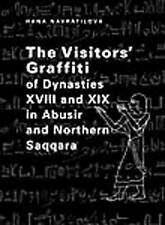 The Visitors' Graffiti of Dynasties XVIII and XIX in Abusir and Saqqara by Navr