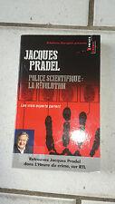 Police scientifique : la révolution : Les vrais experts parlent - Jacques Pradel