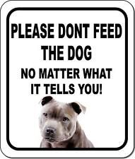 Please Dont Feed The Dog American Staffordshire Terrier Aluminum Composite Sign