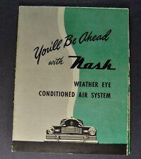 1947 Nash Weather Eye Sales Brochure Folder Ambassador 600 Excellent Original 47