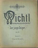 G. Wichtl ~der junge Geiger Op, 10 Band 1, alt, übergroß, Original-Ausgabe
