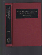 Local and Family History in South Carolina: A Bibliography by Richard N. Cote