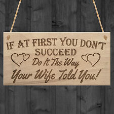 Do It The Way Your Wife Told You Funny Husband Hanging Plaque Novelty Gift Sign