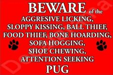 BEWARE OF THE SLOPPY KISSING PUG Fun/Novelty Laminated Sign Gift