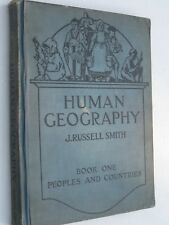 Human Geography Book I - Peoples and Countries (1921) by J.Russell Smith