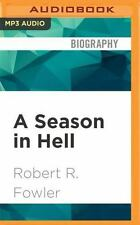 A Season in Hell : My 130 Days in the Sahara with Al Qaeda by Robert R....