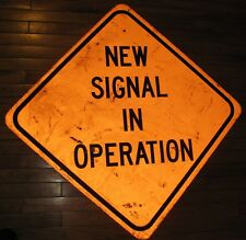 "30"" NEW SIGNAL IN OPERATION Highway Road Warning Sign"