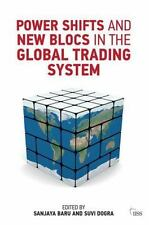 Power Shifts and New Blocs in the Global Trading System (Adelphi series)