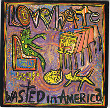 """Love/Hate - Wasted In America 7"""""""
