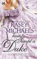 HOW TO TEMPT A DUKE by Kasey Michaels DAUGHTRY FAMILY #1 ~ HISTORICAL ROMANCE