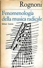 Luigi Rognoni FENOMENOLOGIA DELLA MUSICA RADICALE 1a ed.