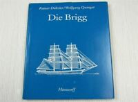 Die Brigg - Rainer Däbritz und Wolfgang Quinger Schiffe im 18 / 19 Jahrhundert