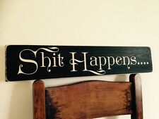 Happens Sign Plaque Vintage Old Style Shabby Chic Pub Hotel Kitchen Funny