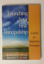 Launching Your First Principalship: A Guide for Beginning Principals Like New