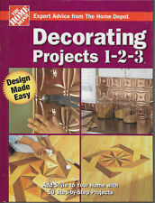 """The Home Depot's """"Decorating Projects 1 - 2 - 3"""" - 50 Step by Step Projects"""
