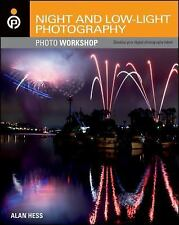 Night and Low-Light Photography Photo Workshop by Alan Hess (2011, Paperback)